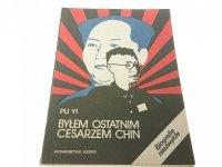 BYŁEM OSTATNIM CESARZEM CHIN TOM II - Pu Yi 1988