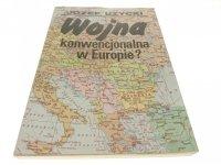 WOJNA KONWENCJONALNA W EUROPIE? - Użycki 1989