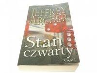 STAN CZWARTY CZĘŚĆ 1 - Jeffrey Archer 2015