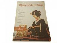 JAPONIA DALEKA CZY BLISKA... - Ewa Kamler 1988