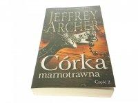 CÓRKA MARNOTRAWNA CZĘŚĆ 2 - Jeffrey Archer 2015