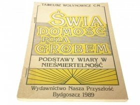 ŚWIADOMOŚĆ POZA GROBEM - Tadeusz Wołynowicz CM
