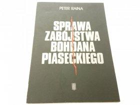 SPRAWA ZABÓJSTWA BOHDANA PIASECKIEGO - P. RAINA
