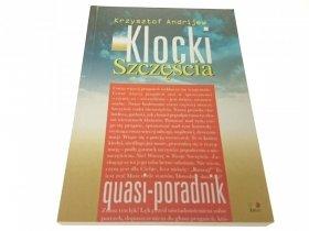 KLOCKI SZCZĘŚCIA - Krzysztof Andrijew (2004)