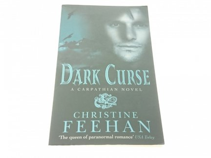 DARK CURSE. A CARPATHIAN NOVEL - Christine Feehan