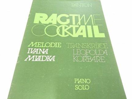 RAGTME COCKTAIL. PIANO SOLO