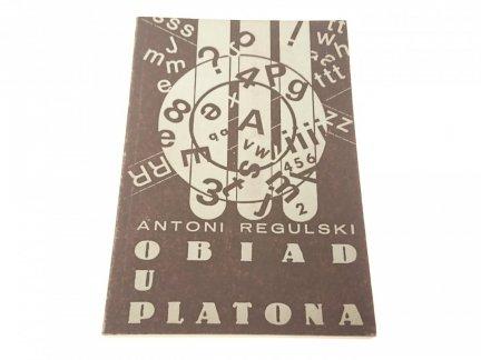 OBIAD U PLATONA - Antoni Regulski