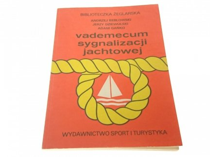 VADEMECUM SYGNALIZACJI JACHTOWEJ - A. Bebłowski
