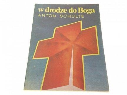 W DRODZE DO BOGA - Anton Schulte