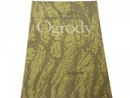 OGRODY - Jarosław Iwaszkiewicz