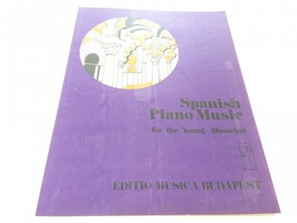 SPANISH PIANO MUSIC FOR THE YOUNG MUSICIAN