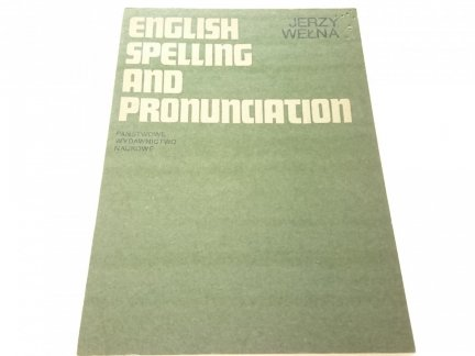 ENGLISH SPELLING AND PRONUNCIATION - J. Wełna