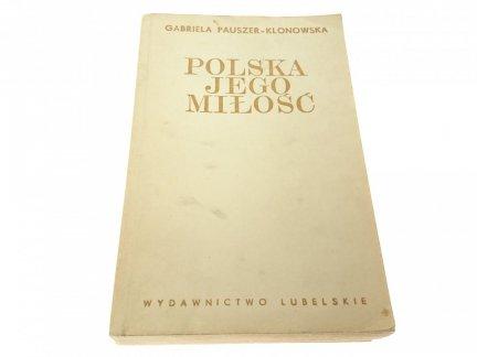POLSKA JEGO MIŁOŚĆ - Pauszer-Klonowska