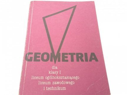 GEOMETRIA DLA KLASY I LO, LZ I TECHNIKUM 1988