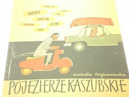 POJEZIERZE KASZUBSKIE - Izabella Trojanowska 1964