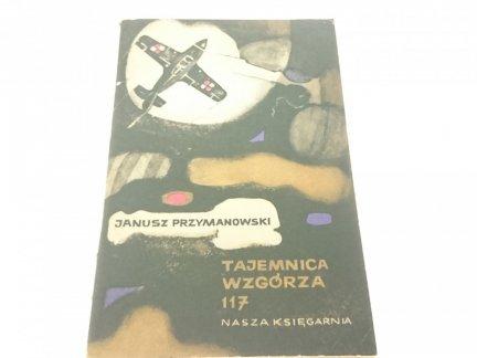 TAJEMNICA WZGÓRZA 117 - Janusz Przymanowski