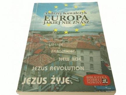 EUROPA JAKIEJ NIE ZNASZ - Andrzej Kowalczyk