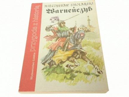 PRZYGODA Z HISTORIĄ: WARNEŃCZYK - M. Smolarski