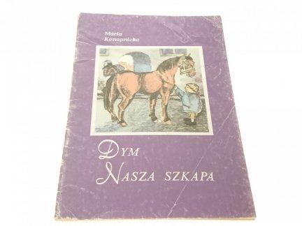 DYM; NASZA SZKAPA - Maria Konopnicka