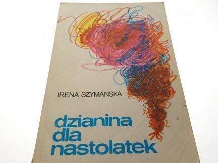 DZIANINA DLA NASTOLATEK - Irena Szymańska
