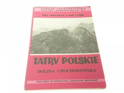 TATRY POLSKIE. DOLINA CHOCHOŁOWSKA