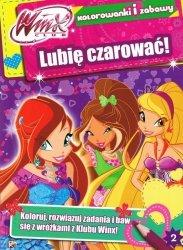 WinX Club Kolorowanki i zabawy 2 Lubię czarować!