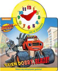 Blaze i megamaszyny Jak w zegarku Dzień dobry, Blaze!