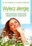 Wylecz alergię Odkryj zaskakującą, ukrytą prawdę, dlaczego chorujesz i czujesz się źle