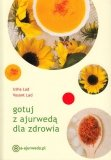 Gotuj z ajurwedą dla zdrowia