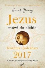 Jezus mówi do ciebie Dziennik i kalendarz 2017