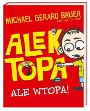 Alek Topa Ale wtopa!