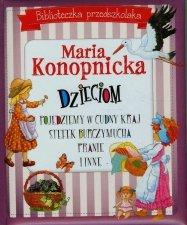 Biblioteczka przedszkolaka Maria Konopnicka dzieciom Pojedziemy w cudny kraj Stefek Burczymucha Pranie i inne