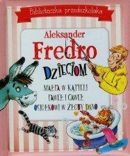 Biblioteczka przedszkolaka Aleksander Fredro dzieciom Małpa w kąpieli Paweł i Gaweł Osiołkowi w żłoby dano