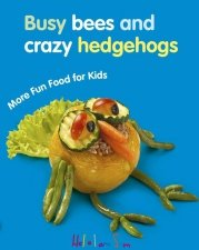 More Fun Food for Kids