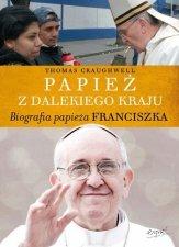 Papież z dalekiego kraju Biografia papieża Franciszka