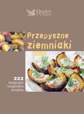 Przepyszne ziemniaki 222 tradycyjne i oryginalne przepisy