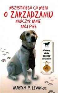 Wszystko co wiem o zarządzaniu nauczył mnie pies