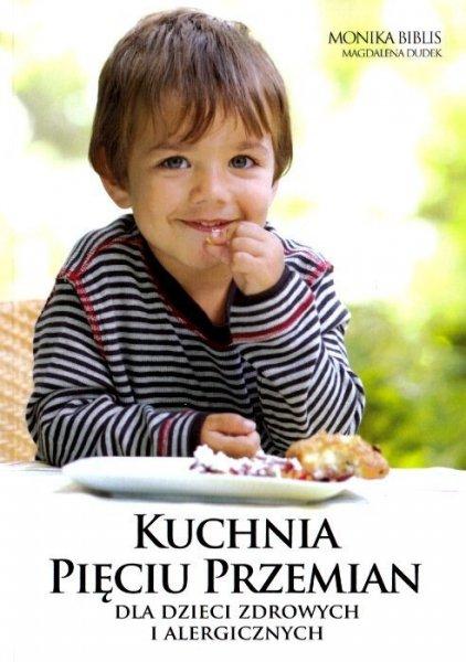 Kuchnia Pięciu Przemian dla dzieci zdrowych i alergicznych Książka Najtaniej   -> Kuchnia Dla Dzieci Anna Jankowska Opinie