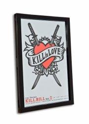 Kill Bill (Kill Is Love) - lustro w ramie