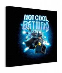 Lego Batman Not Cool - obraz na płótnie