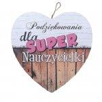 Drewniana tabliczka w kształcie serca z napisem 'Podziękowania dla Super Nauczycielki'. Wzór 11. Rozmiar 7 cm.