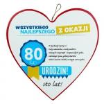 Drewniana tabliczka 4 cm 80 urodziny w kształcie serca Wszystkiego najlepszego z okazji 80 urodzin...